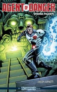 Agent of D.A.N.G.E.R.: Strange Polarity